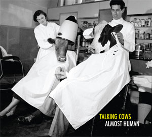 Talking Cows - Almost Human