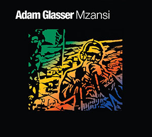 Adam Glasser - Mzansi