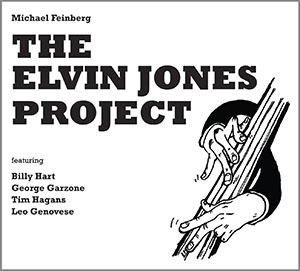 Michael Feinberg - The Elvin Jones Project