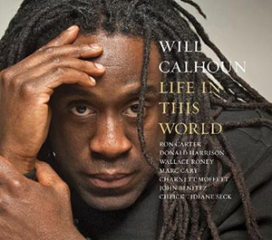Will Calhoun - Life in this World
