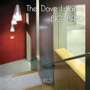 The Dave Lalama Big Band - The Hofstra Project