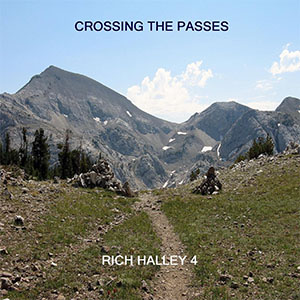 Rich Halley 4 - Crossing the Passes