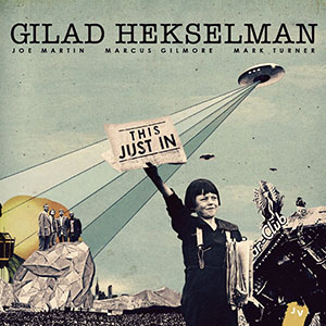 Gilad Hekselman - This Just In