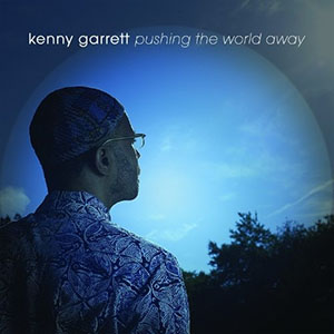 Kenny Garrett - Pushing the World Away