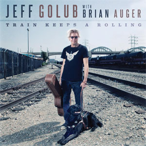Jeff Golub with Brian Auger - Train Keeps A Rollin
