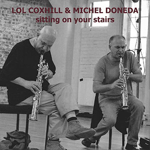 Lol Coxhill and Michel Doneda - Sitting in your stairs