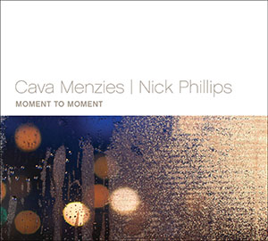 Cava Menzies & Nick Phillips - Moment to Moment