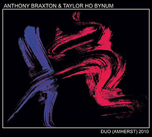 Anthony Braxton & Taylor Ho Bynum - Duo