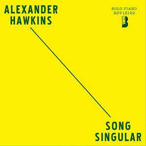Alexander Hawkins Song Singular
