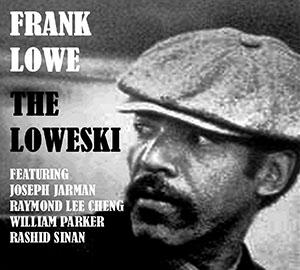 Frank Lowe - The Loweske