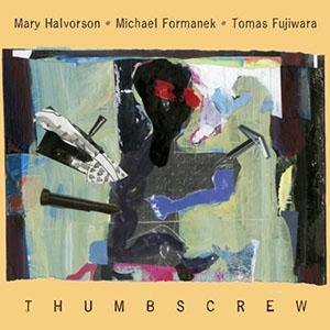 Mary Halvorson - Thumbscrew