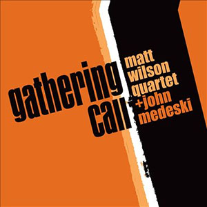 Matt Wilson Quartet - Gathering Call