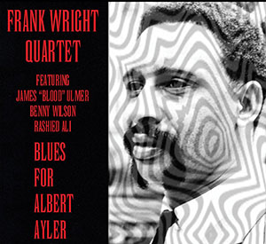 The Frank Wright Quartet- Blues for Albert Ayler