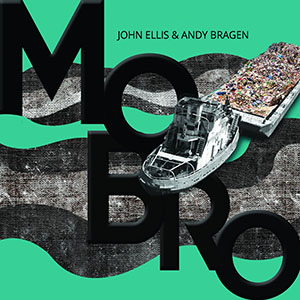 John Ellis and Andy Bragen - Mobro