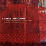Laurie Antonioli - Songs of Shadow, Songs of Light