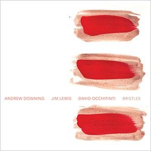 Downing-Lewis-Occhipinti-Bristles