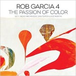 Rob Garcia 4 - The Passion of Color