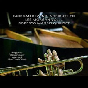 Roberto Magris Septet - Tribute to Lee Morgan vol 1