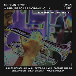Roberto Magris Septet - Tribute to Lee Morgan vol 2