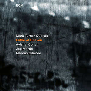 Mark Turner Quartet-Lathe of Heaven