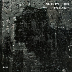 Vijay-Iyer-Break-Stuff-cvr-1