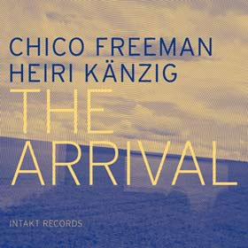 Chico-Freeman-Heiri-Kanzig-The-Arrival-JDG