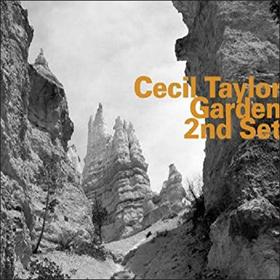 Cecil Taylor Garden 2nd Set