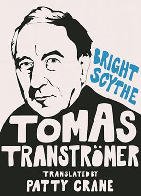 Tomas Tranströmer Bright Scythe