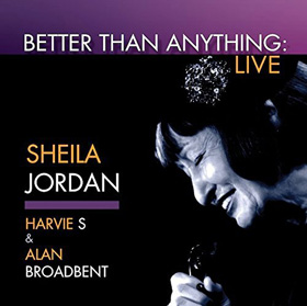 Sheila Jordan Better Than Anything Live
