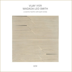 Vijay Iyer Wadada Leo Smith A Cosmic Rhythm With Each Stroke copy