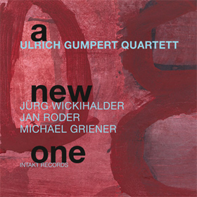 Intakt Ulrich Gumpert Quartett A New One