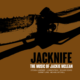 Jackie McLean Jacknife The Music of Jackie McLean