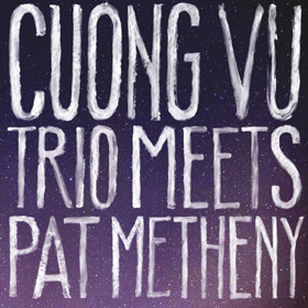 Pat Metheny Meets Chong Vu Trio