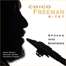 Chico Freeman Spoken into Existence