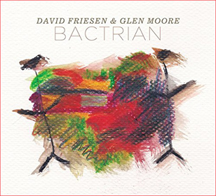David Friesen and Glen Moore Bactrian