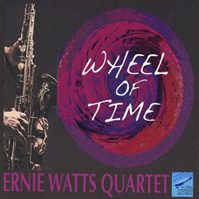 Ernie Watts Quartet Wheel of Time