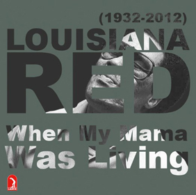 Louisiana Red When My Mama Was Living