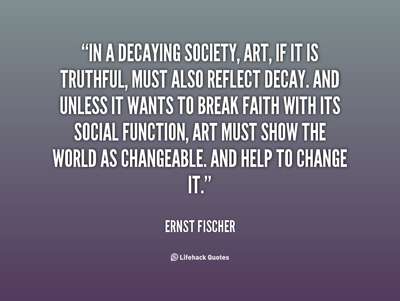 Ernst Fischer quote on decaying society