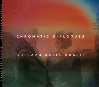 Gustavo Assis Brasil Chromatic Dialogues