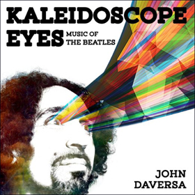 John Daversa Kaleidoscope Eyes Music of the Beatles