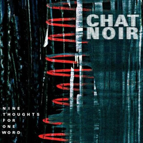 RareNoiseRecords Chat Noir Nine Thoughts for One Word