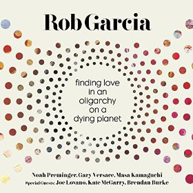 Rob Garcia Finding Love in an Oligarchy on a Dying Planet