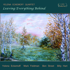 Yelena Eckemoff Quartet Leaving Everything Behind
