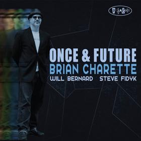 Brian Charette Once & Future