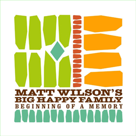 Matt Wilson's Big Happy Family Beginning of a Memory