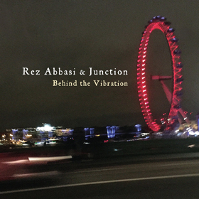Rez Abbasi Junction Behind the Vibration