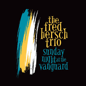 Fred Hersch Trio Sunday Night at the Village Vanguard