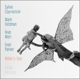 Sylvie Courvoisier Mark Feldman Ikue Mori Evan Parker Miller's Tale