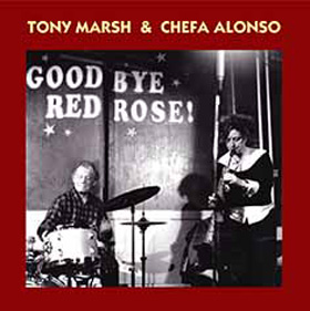Tony Marsh Chefa Alonso Goodbye Red Rose