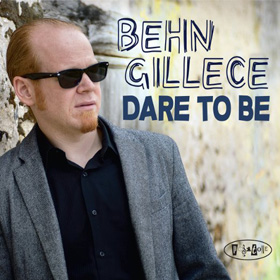Behn Gillece Dare To Be